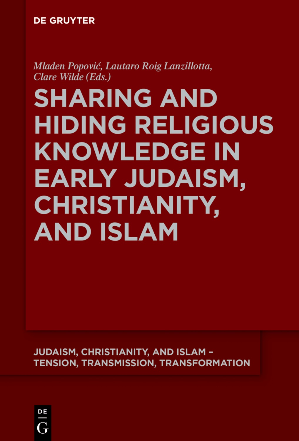 Sharing and Hiding Religious Knowledge in Early Judaism, Christianity, and Islam