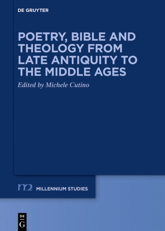 Poetry, Bible and Theology from Late Antiquity to the Middle Ages