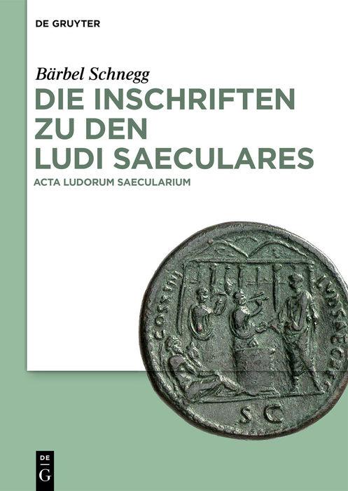 Die Inschriften zu den Ludi saeculares