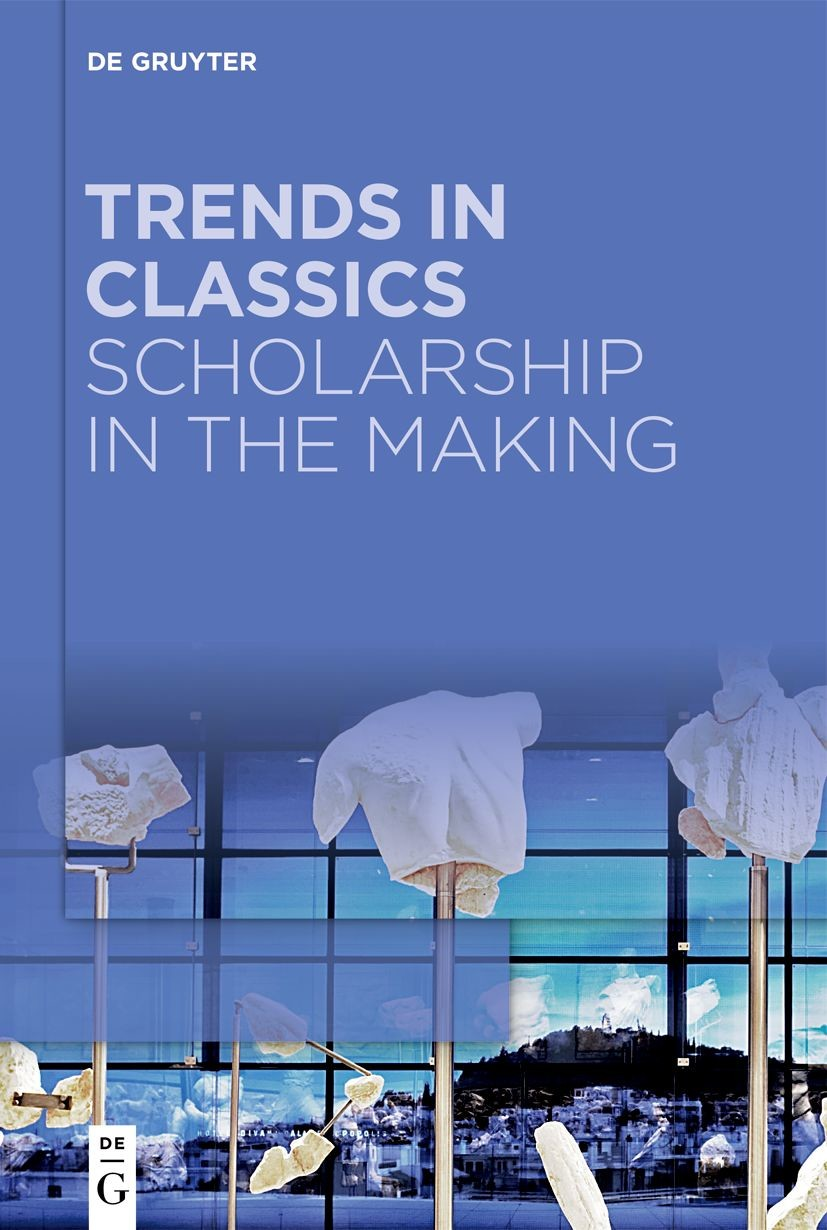 Trends in Classics – Scholarship in the Making